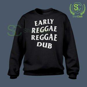 Early Reggae Reggae Dub Black Sweatshirt