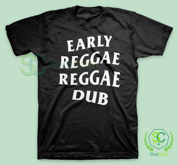 Early Reggae Reggae Dub Black T Shirt