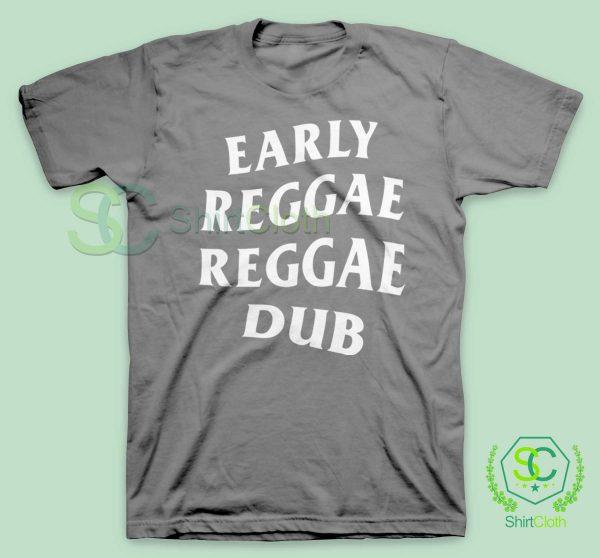 Early Reggae Reggae Dub Gray T Shirt