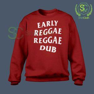 Early Reggae Reggae Dub Red Sweatshirt