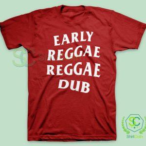 Early Reggae Reggae Dub Red T Shirt